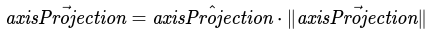 projection__axisProjection-equals-axisProjectionUnit-times-axisProjectionLength.tex.png